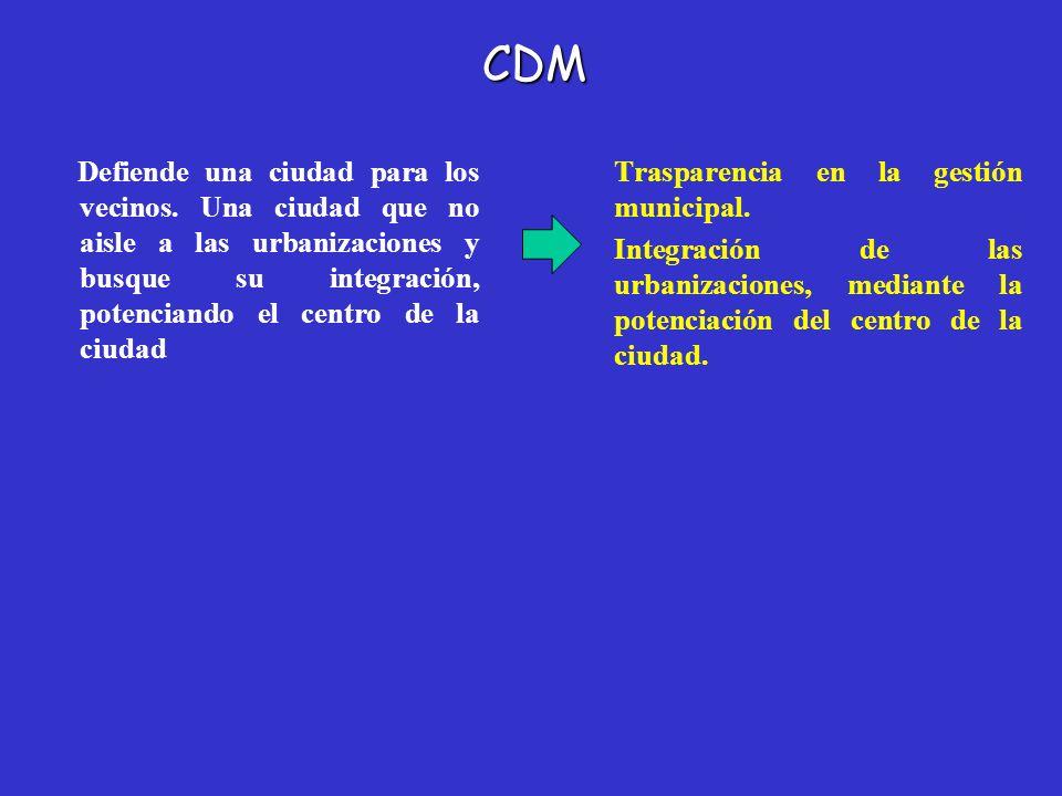 CDM Defiende una ciudad para los vecinos. Una ciudad que no aisle a las urbanizaciones y busque su integración, potenciando el centro de la ciudad.