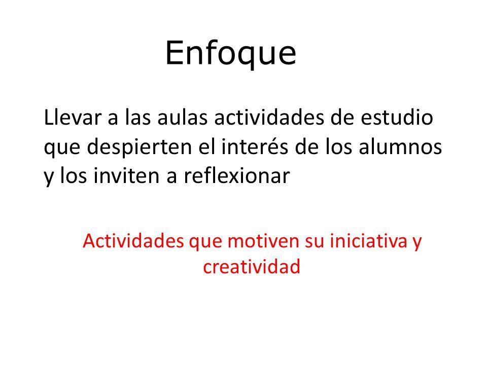 Actividades que motiven su iniciativa y creatividad
