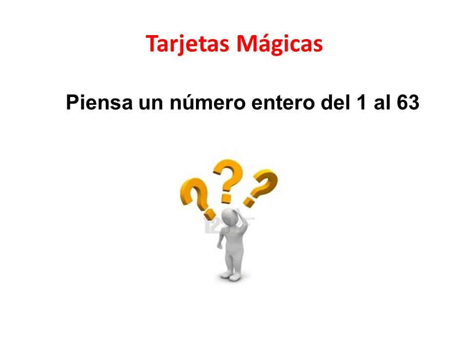 Tarjetas Mágicas Piensa un número entero del 1 al 63