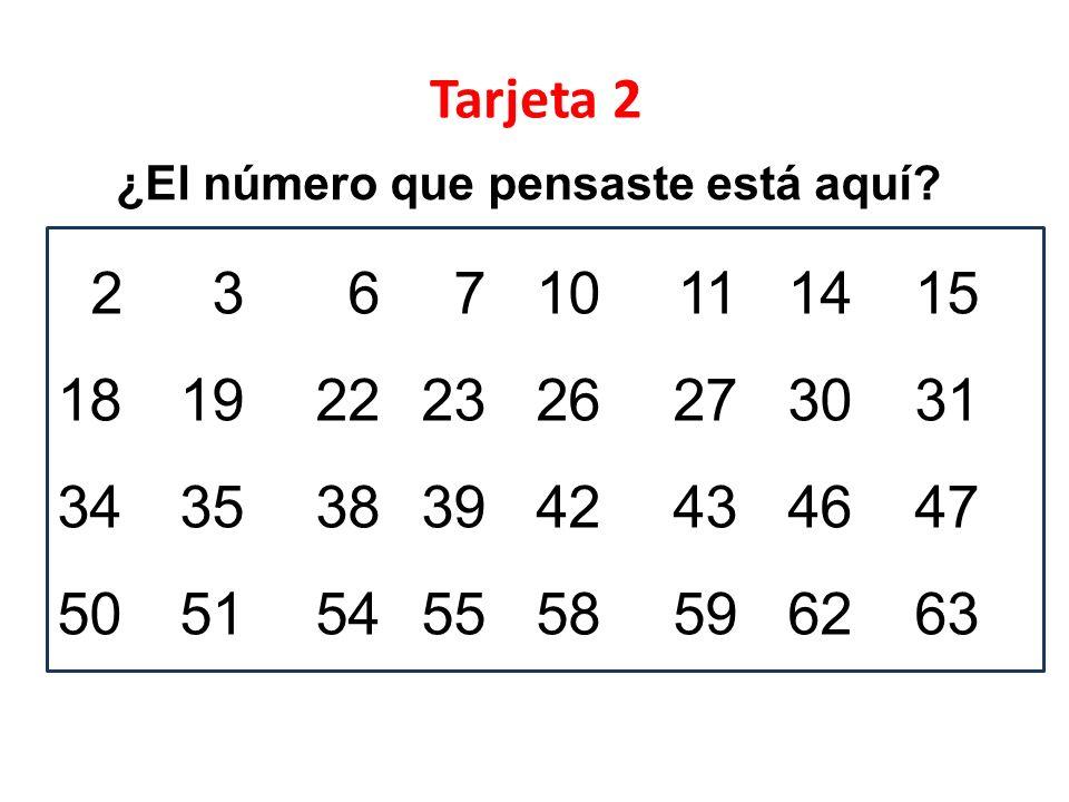 Tarjeta 2 ¿El número que pensaste está aquí 2 3 6 7 10 11 14 15. 18 19 22 23 26 27 30 31. 34 35 38 39 42 43 46 47.