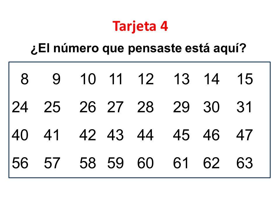 Tarjeta 4 ¿El número que pensaste está aquí 8 9 10 11 12 13 14 15. 24 25 26 27 28 29 30 31. 40 41 42 43 44 45 46 47.