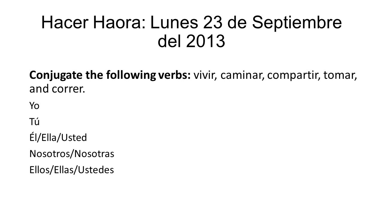 Hacer Haora: Lunes 23 de Septiembre del 2013