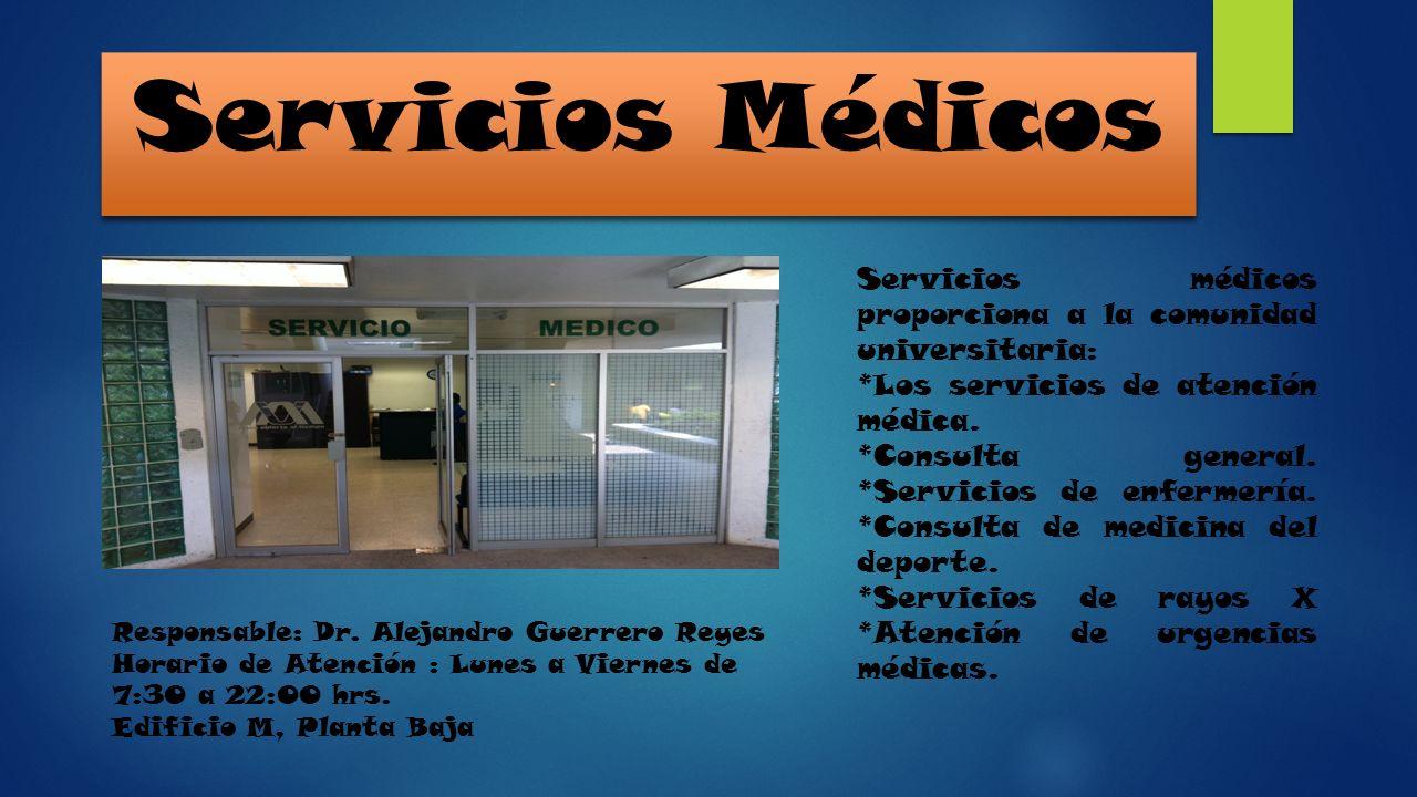 Servicios MédicosServicios médicos proporciona a la comunidad universitaria: *Los servicios de atención médica.