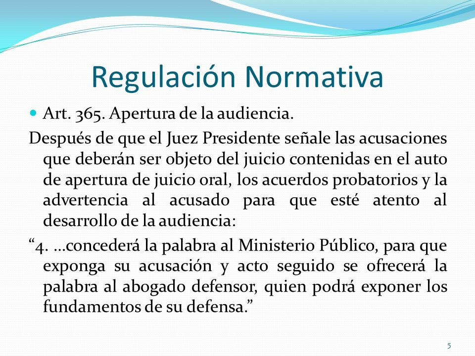 Regulación Normativa Art. 365. Apertura de la audiencia.