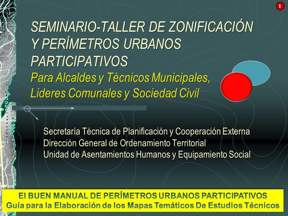 1 SEMINARIO-TALLER DE ZONIFICACIÓN Y PERÍMETROS URBANOS PARTICIPATIVOS Para Alcaldes y Técnicos Municipales, Lideres Comunales y Sociedad Civil.