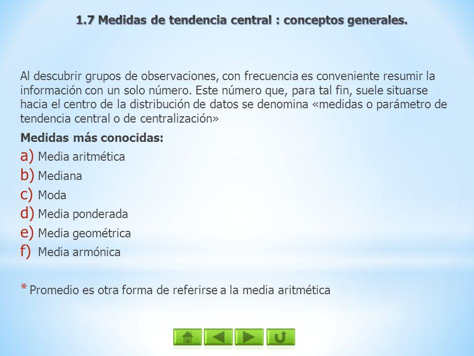 1.7 Medidas de tendencia central : conceptos generales.