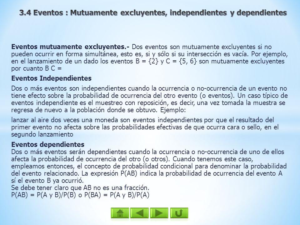 3.4 Eventos : Mutuamente excluyentes, independientes y dependientes