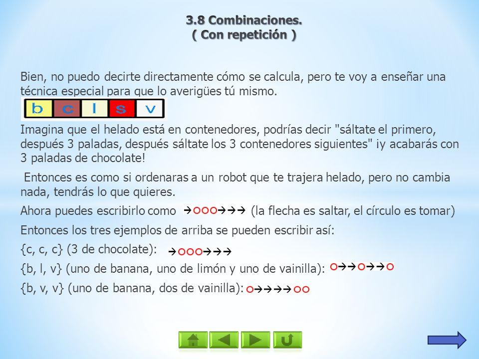3.8 Combinaciones. ( Con repetición )