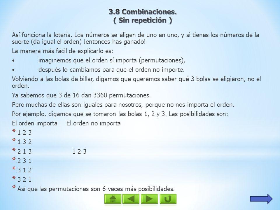3.8 Combinaciones. ( Sin repetición )
