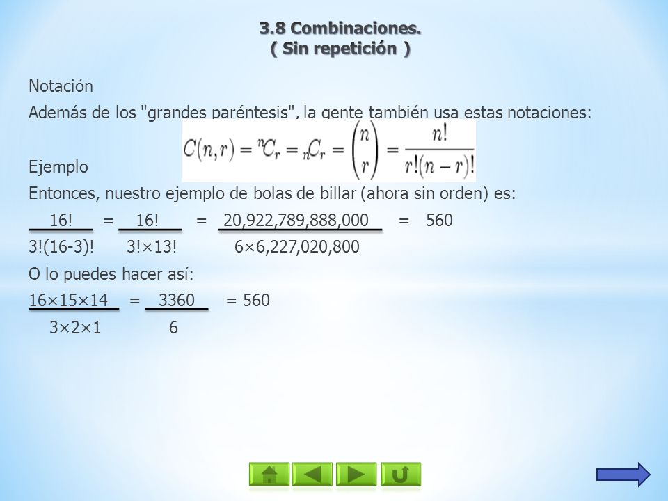 3.8 Combinaciones. ( Sin repetición ) Notación. Además de los grandes paréntesis , la gente también usa estas notaciones:
