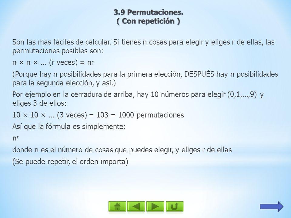 3.9 Permutaciones. ( Con repetición )