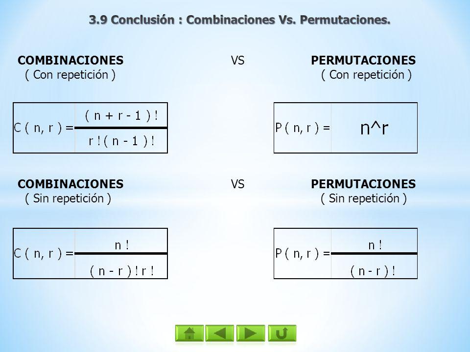 3.9 Conclusión : Combinaciones Vs. Permutaciones.