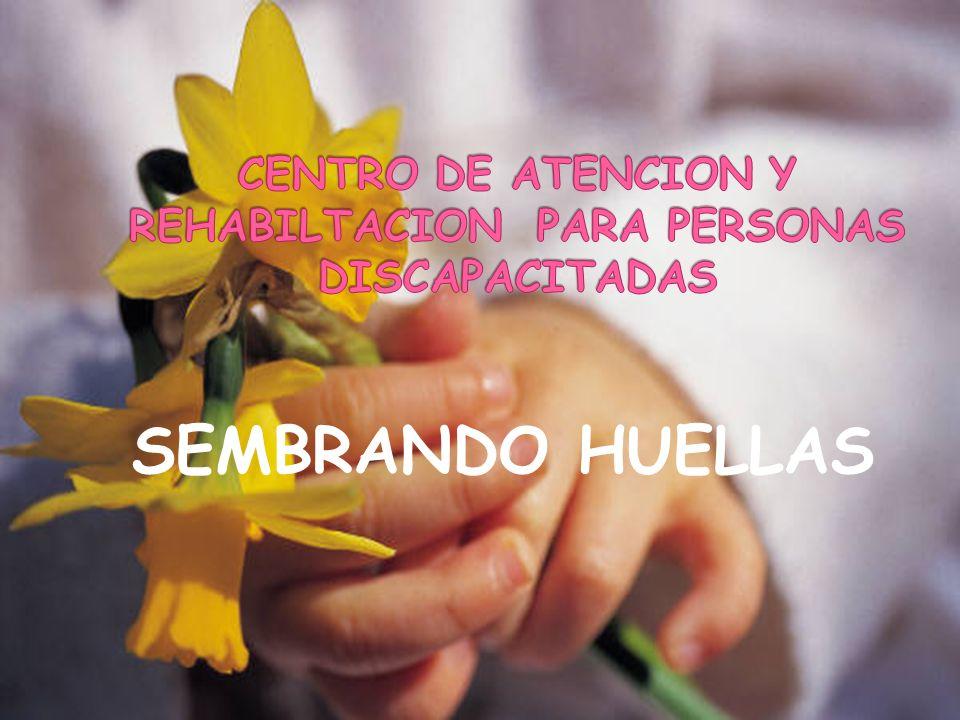 CENTRO DE ATENCION Y REHABILTACION PARA PERSONAS DISCAPACITADAS