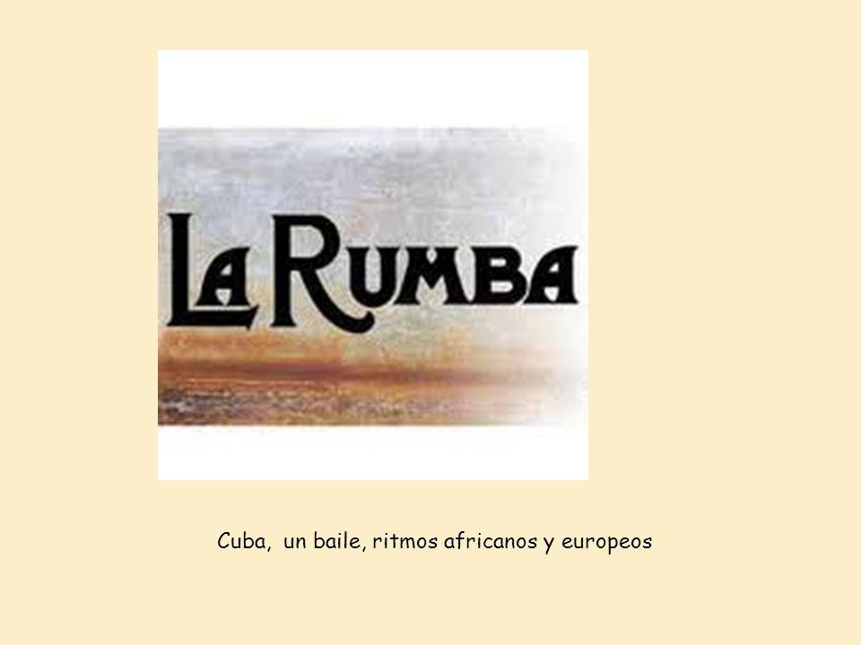 ¡La Rumba! Cuba, un baile, ritmos africanos y europeos