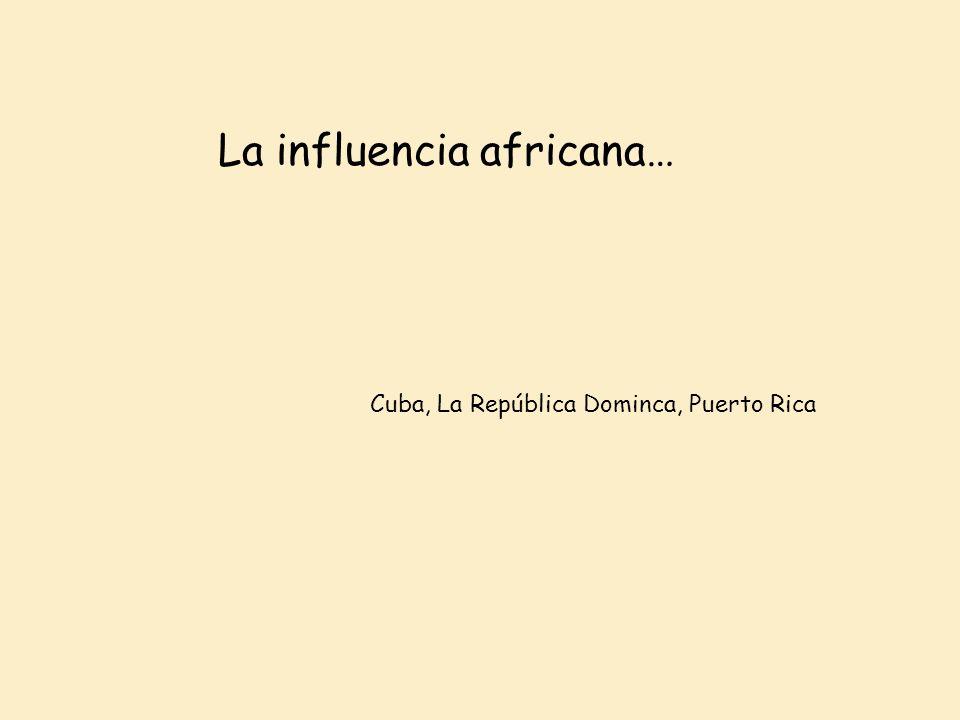 La influencia africana…