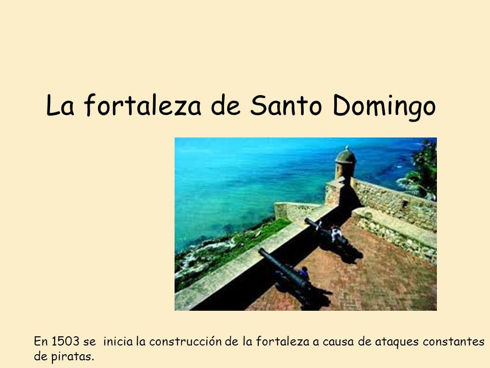 La fortaleza de Santo Domingo
