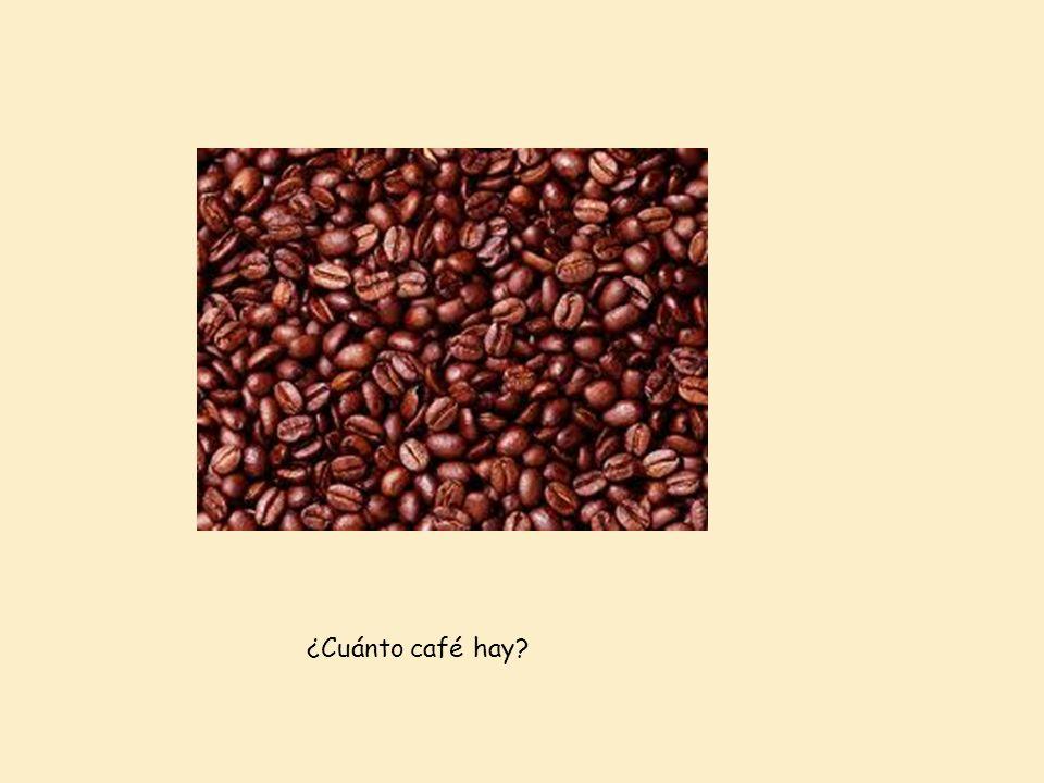 ¿Cuánto café hay