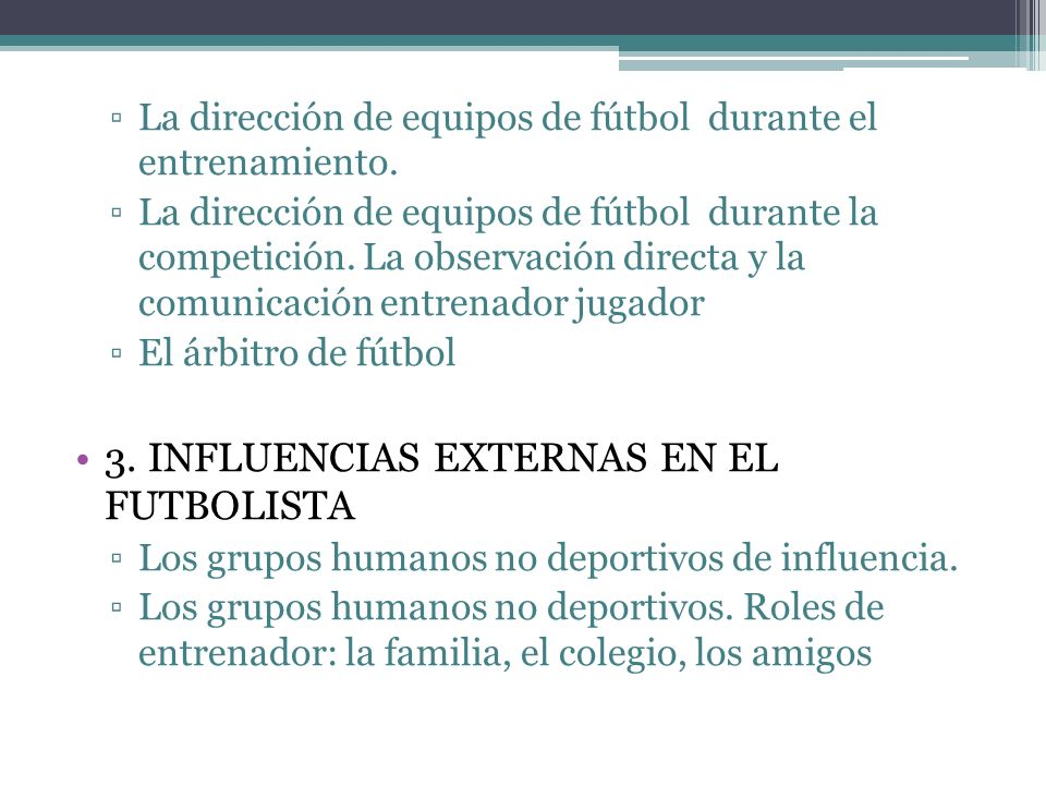 3. INFLUENCIAS EXTERNAS EN EL FUTBOLISTA