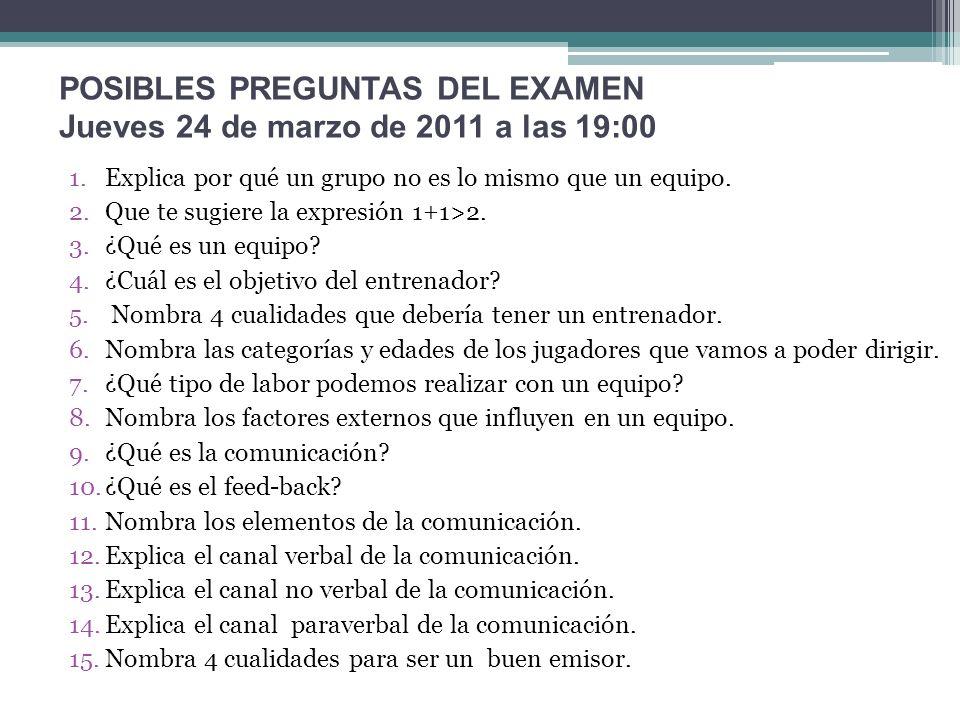 POSIBLES PREGUNTAS DEL EXAMEN Jueves 24 de marzo de 2011 a las 19:00