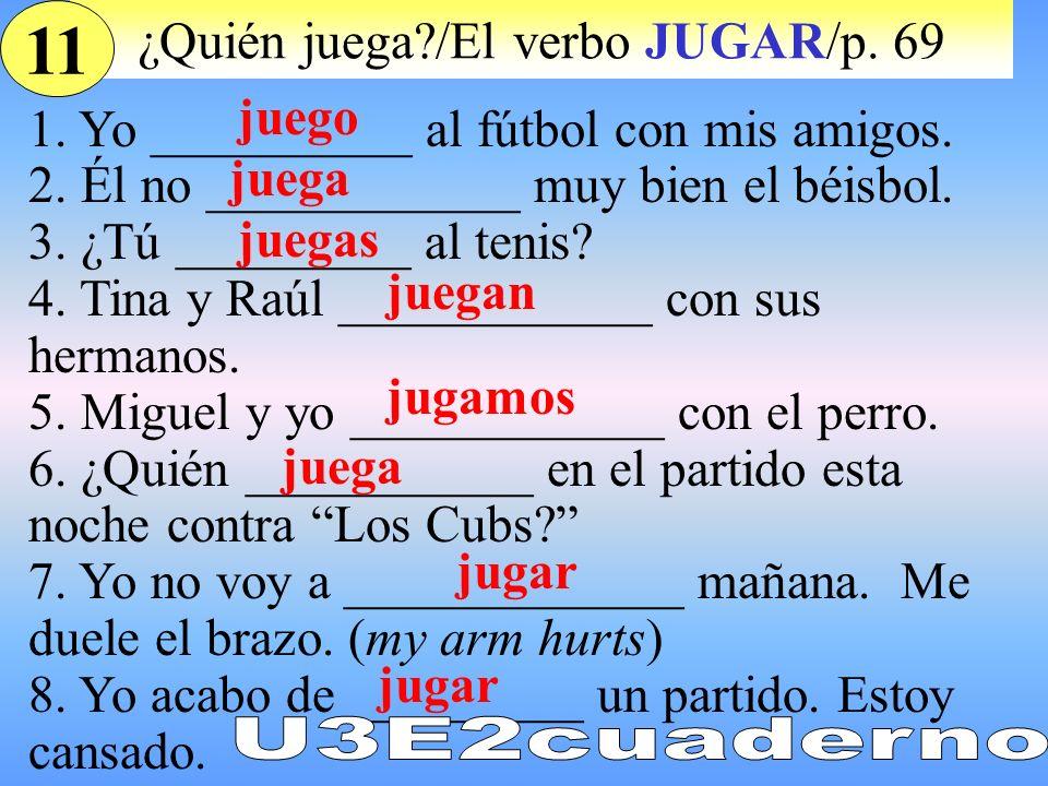 ¿Quién juega /El verbo JUGAR/p. 69