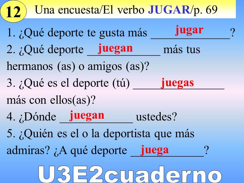 Una encuesta/El verbo JUGAR/p. 69