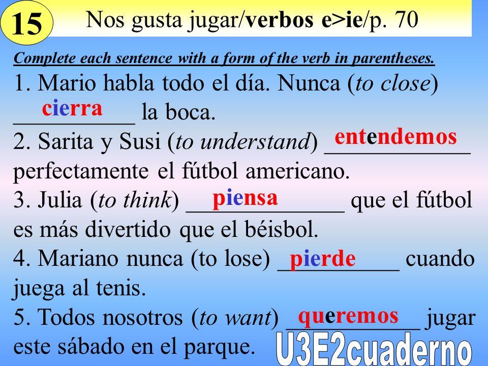 Nos gusta jugar/verbos e>ie/p. 70