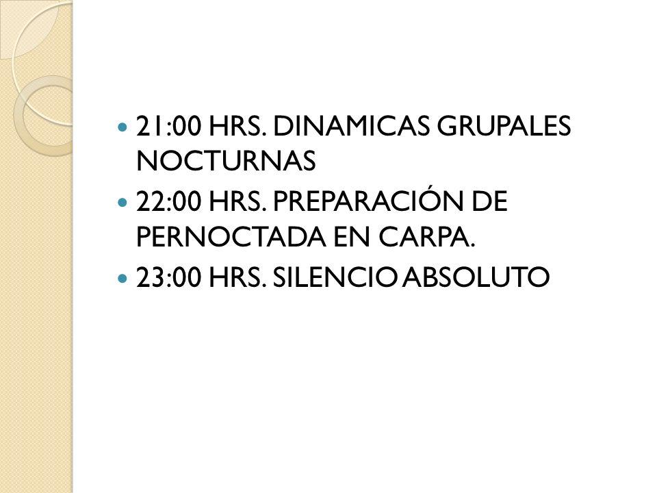 21:00 HRS. DINAMICAS GRUPALES NOCTURNAS