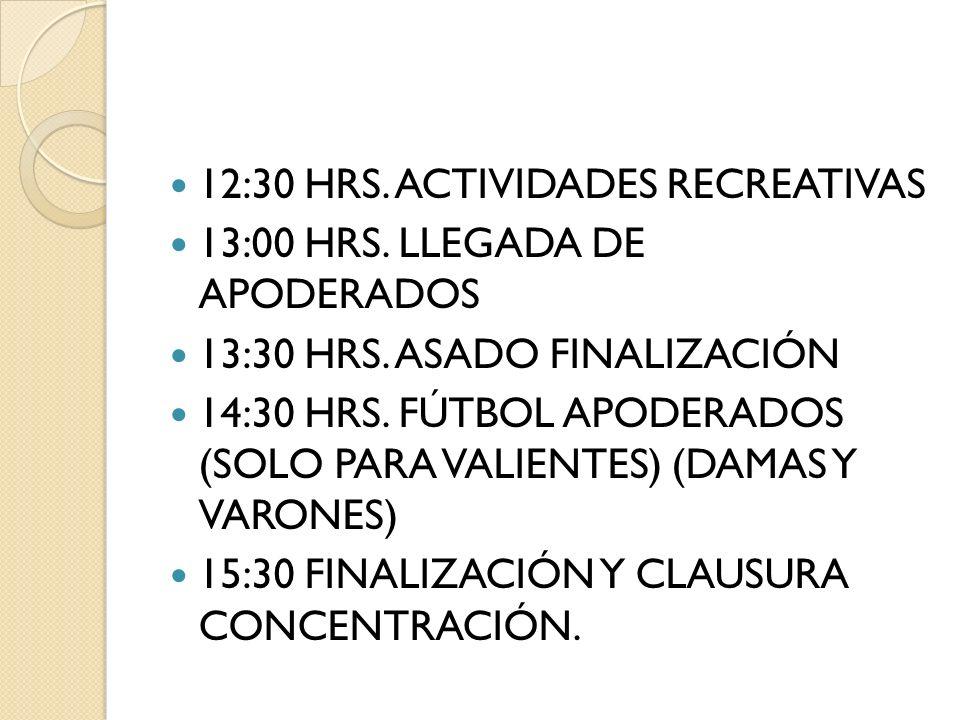 12:30 HRS. ACTIVIDADES RECREATIVAS