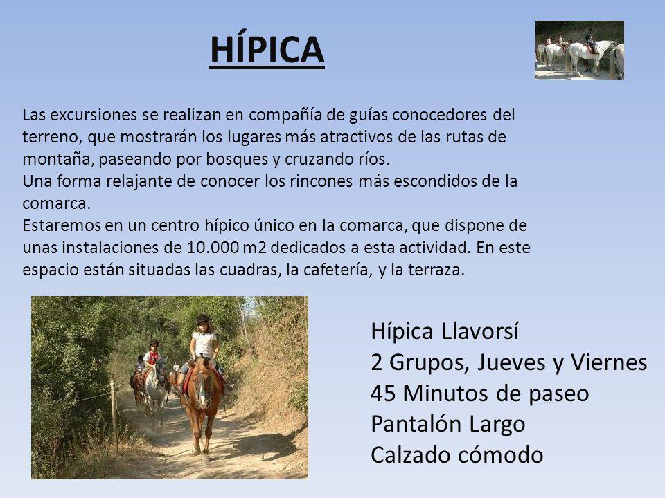 HÍPICA Hípica Llavorsí 2 Grupos, Jueves y Viernes 45 Minutos de paseo