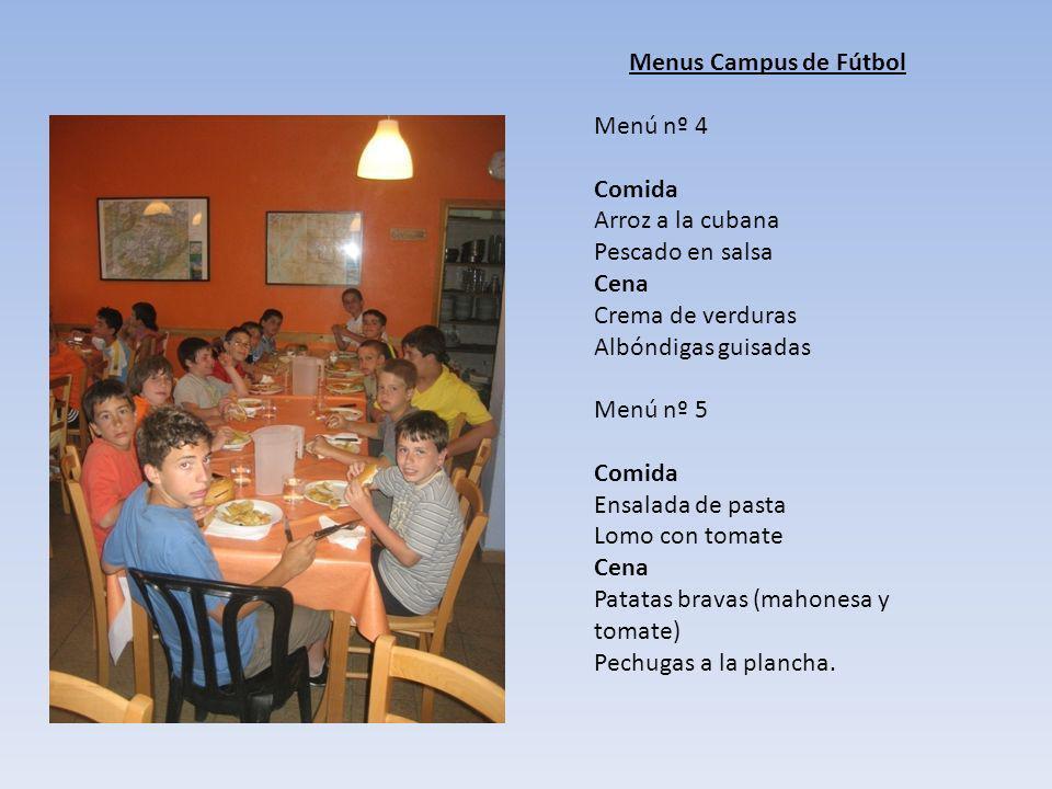Menus Campus de Fútbol Menú nº 4. Comida. Arroz a la cubana. Pescado en salsa. Cena. Crema de verduras.