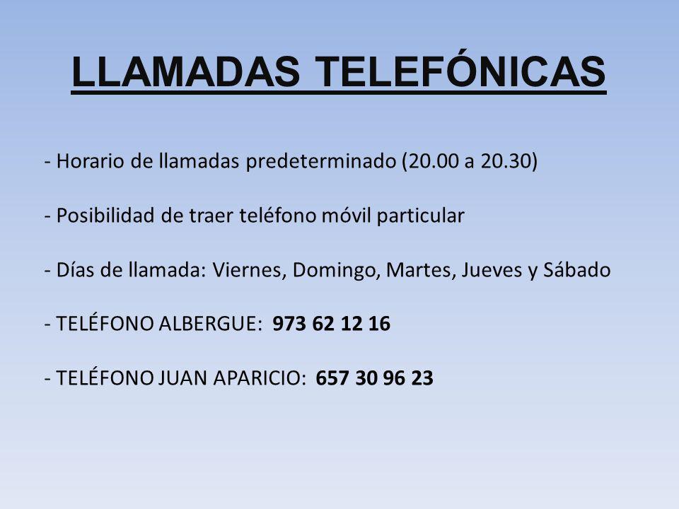 LLAMADAS TELEFÓNICAS Horario de llamadas predeterminado (20.00 a 20.30) Posibilidad de traer teléfono móvil particular.