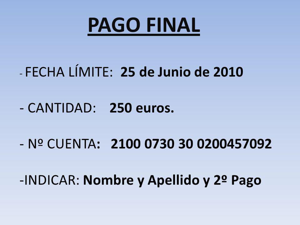 PAGO FINAL CANTIDAD: 250 euros. Nº CUENTA: 2100 0730 30 0200457092