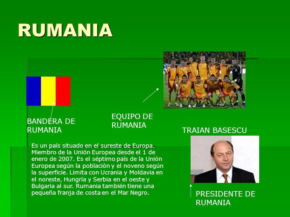 RUMANIA EQUIPO DE RUMANIA BANDERA DE RUMANIA TRAIAN BASESCU