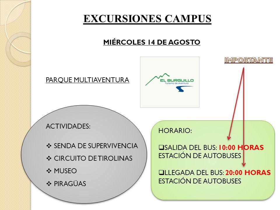 EXCURSIONES CAMPUS MIÉRCOLES 14 DE AGOSTO IMPORTANTE