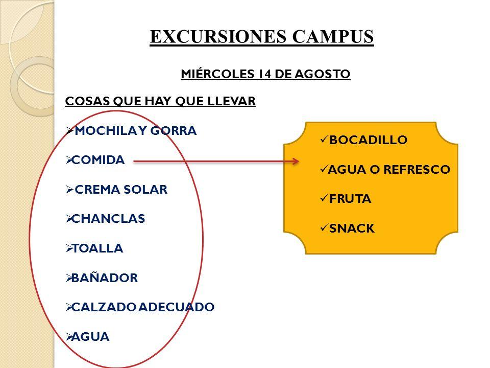EXCURSIONES CAMPUS MIÉRCOLES 14 DE AGOSTO COSAS QUE HAY QUE LLEVAR
