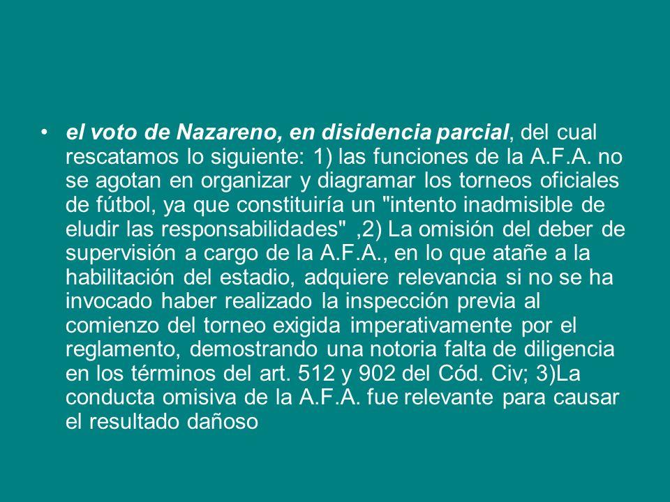 el voto de Nazareno, en disidencia parcial, del cual rescatamos lo siguiente: 1) las funciones de la A.F.A.