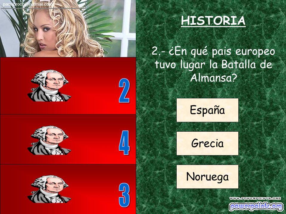 2.- ¿En qué pais europeo tuvo lugar la Batalla de Almansa