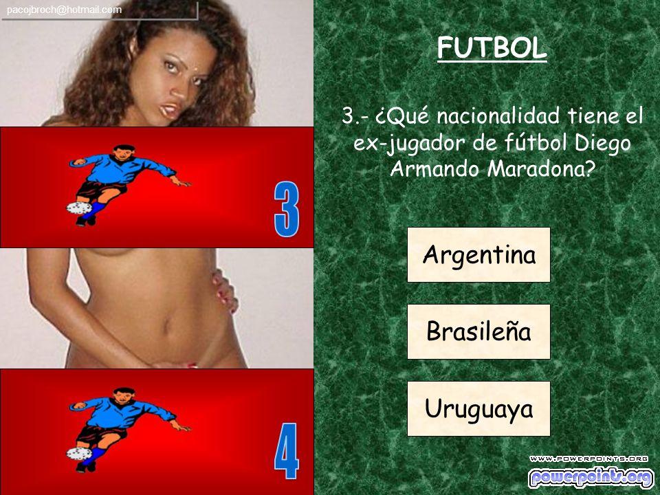 3 4 FUTBOL Argentina Brasileña Uruguaya