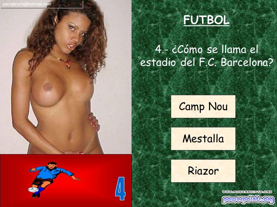 4.- ¿Cómo se llama el estadio del F.C. Barcelona