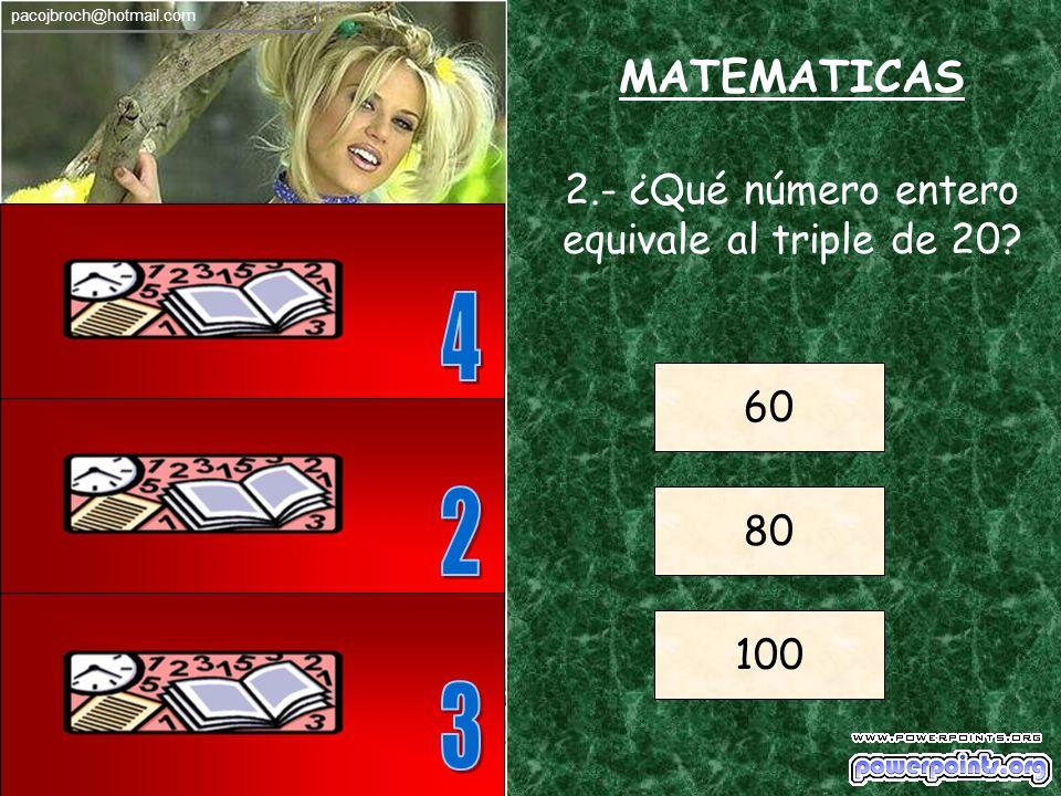2.- ¿Qué número entero equivale al triple de 20