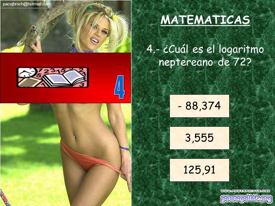 4.- ¿Cuál es el logaritmo neptereano de 72