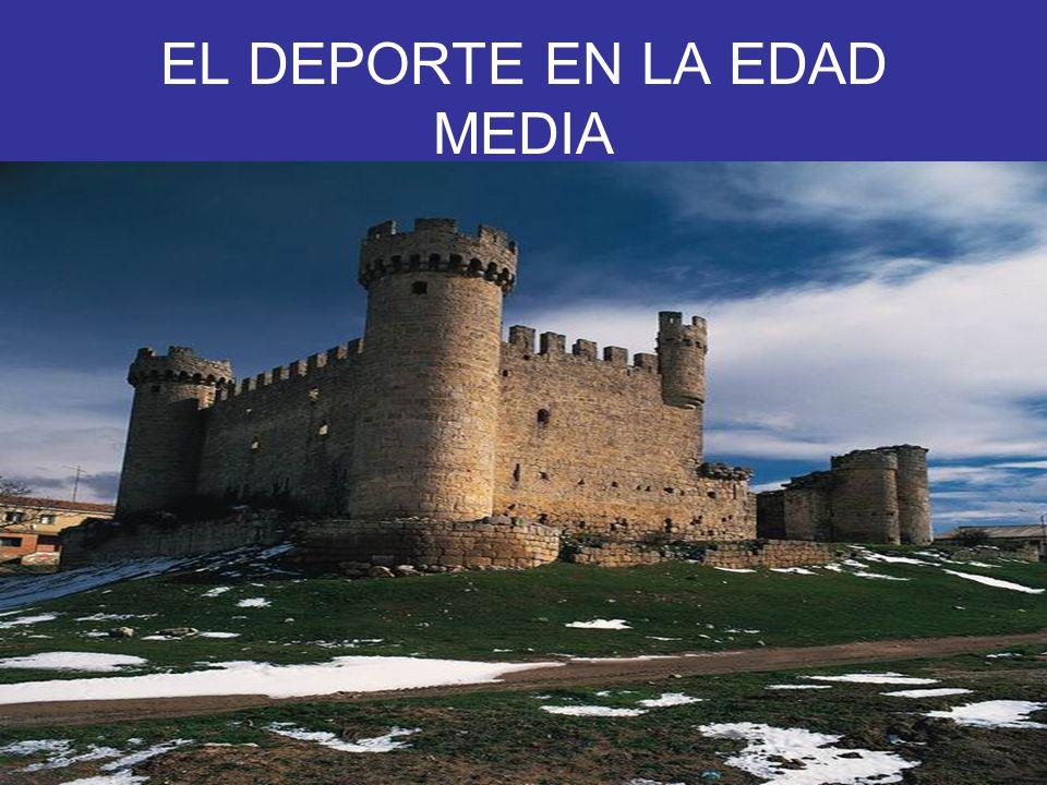 EL DEPORTE EN LA EDAD MEDIA