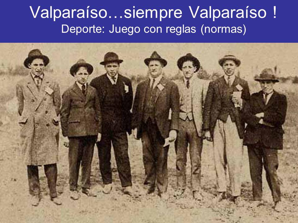 Valparaíso…siempre Valparaíso ! Deporte: Juego con reglas (normas)