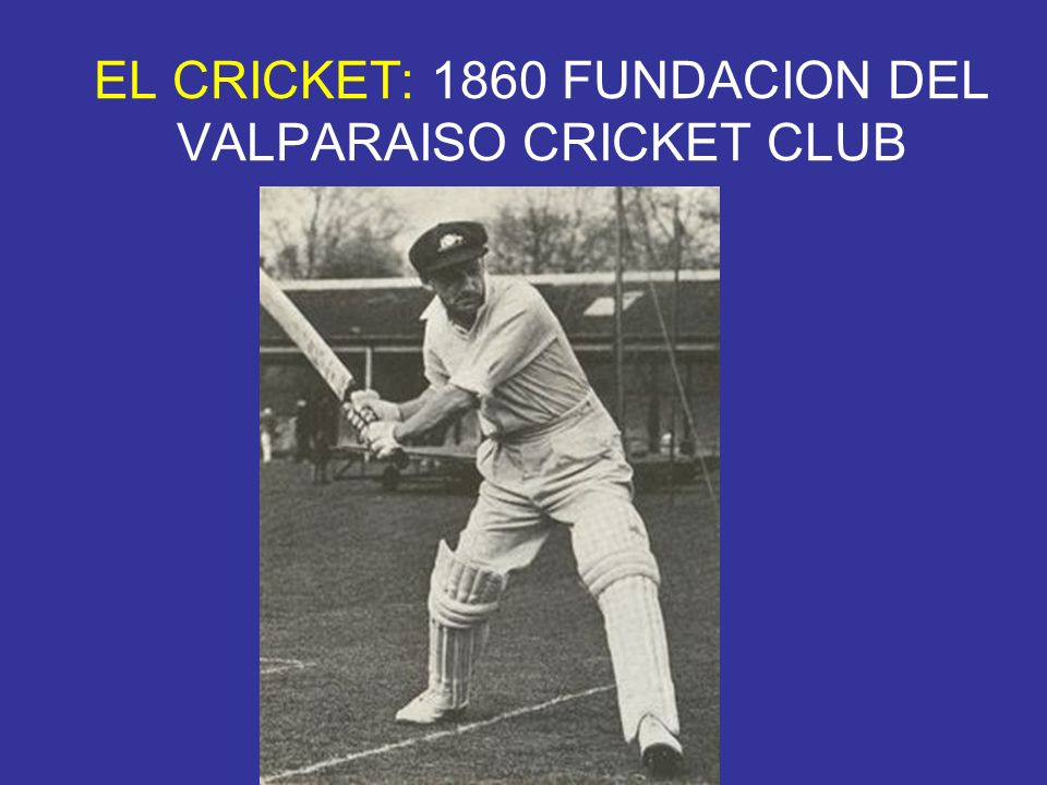 EL CRICKET: 1860 FUNDACION DEL VALPARAISO CRICKET CLUB
