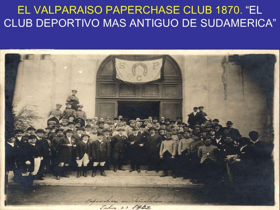 EL VALPARAISO PAPERCHASE CLUB 1870