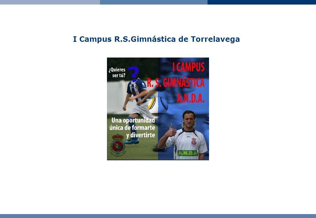 00. Índice de contenidos 01. Objetivos del I Campus R.S.Gimnástica. Contenidos del Campus. Información Básica.