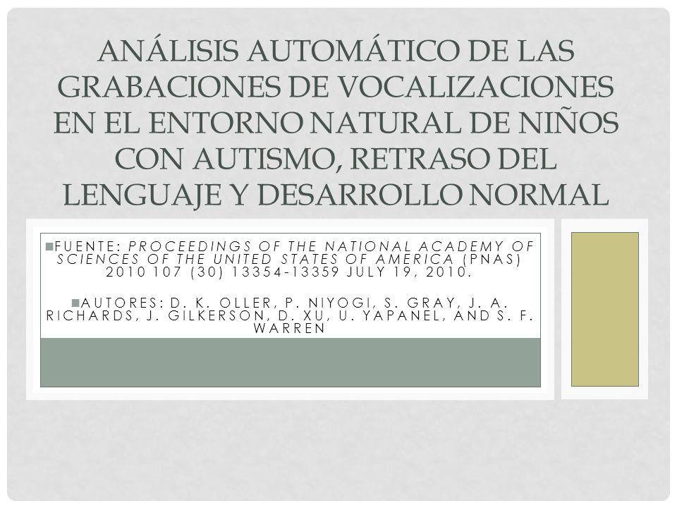 ANÁLISIS AUTOMÁTICO DE LAS GRABACIONES DE VOCALIZACIONES EN EL ENTORNO NATURAL DE NIÑOS CON AUTISMO, RETRASO DEL LENGUAJE Y DESARROLLO NORMAL