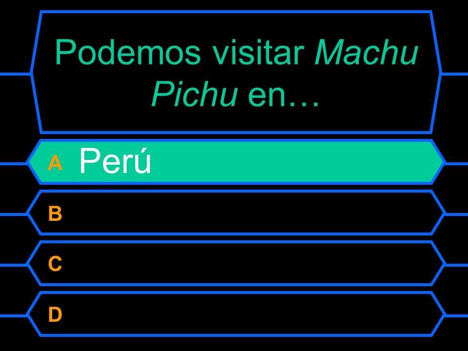 Podemos visitar Machu Pichu en…