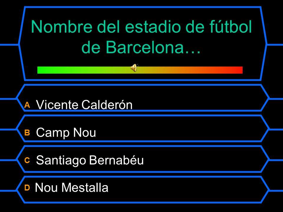 Nombre del estadio de fútbol de Barcelona…