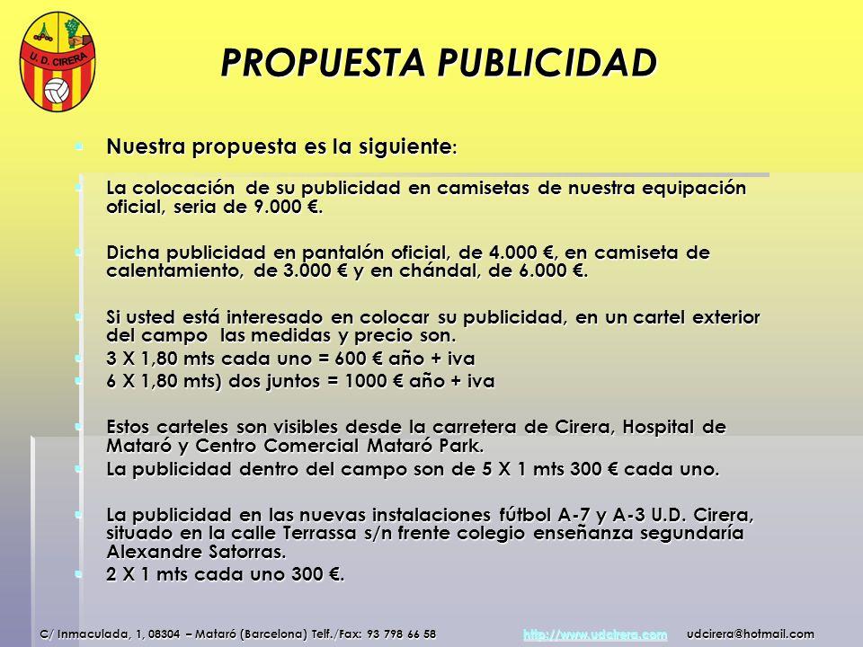 PROPUESTA PUBLICIDAD Nuestra propuesta es la siguiente: